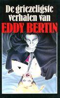 De Griezeligste Verhalen van Eddy Bertin