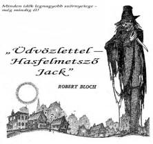 Robert Bloch: Üdvözlettel - Hasfelmetsző Jack (Weird Tales)