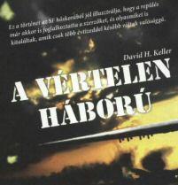 David H. Keller: A vértelen háború