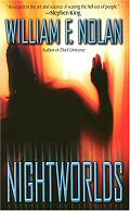William F. Nolan: Nightworlds