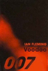 Ian Fleming: Voodoo