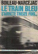 Le train bleu s'arrete treize fois