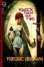 Fredric Brown: Knock Three One Two