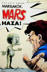 Fredric Brown: Marslakók, mars haza!