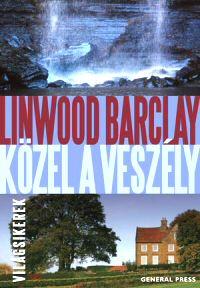 Linwood Barclay: Közel a veszély