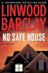 Linwood Barclay: No Safe House