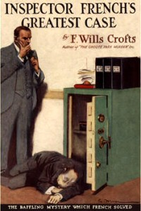 Freeman Wills Crofts: Inspector French's Greatest Case