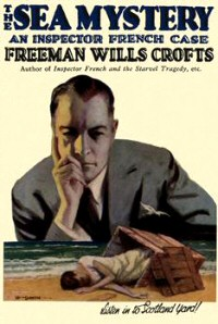 Freeman Wills Crofts: The Sea Mystery