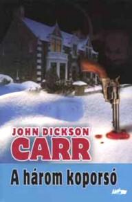 John Dickson Carr: A három koporsó