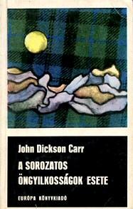 John Dickson Carr: A sorozatos öngyilkosságok esete