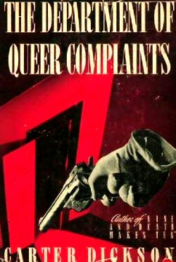 John Dickson Carr: The Department of Queer Complaints