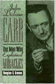 John Dickson Carr: The Man Who Explained Miracles