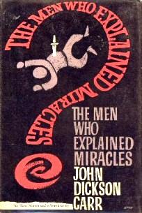 John Dickson Carr: The Men Who Explained Miracles