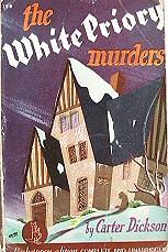 John Dickson Carr: The White Priory Murders (1934)