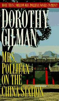 Dorothy Gilman: Mrs. Pollifax on the China station