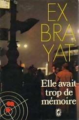 Charles Exbrayat: Elle avait trop de memoire