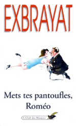 Charles Exbrayat: Mets tes pantoufles, Roméo