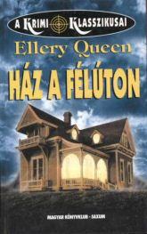 Ellery Queen: Ház a félúton