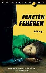 Feketén fehéren - Ed Lacy