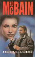 Ed McBain: A heccelődő