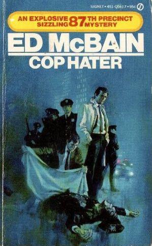 Ed McBain: Cop Hater