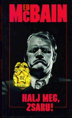 Ed McBain: Halj meg, zsaru!