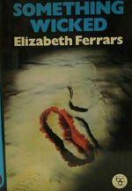 Elizabeth Ferrars: Something Wicked
