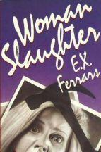 E.X. Ferrars: Woman Slaughter
