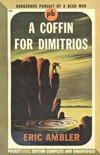 A Coffin for Dimitros - Eric Ambler