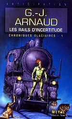 Les Rails d'Incertitude - G. J. Arnaud
