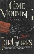 Joe Gores: Come Morning