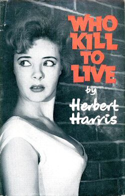 Herbert Harris: Who Kills to Live