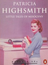 Patricia Highsmith: Little Tales of Misogyny (1974)