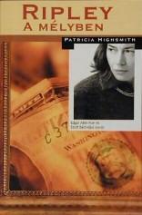 Patricia Highsmith: Ripley a mélyben