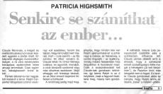 Patricia Highsmith: Senkire se számíthat az ember