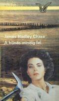 James Hadley Chase: A bűnös mindig fél - könyv
