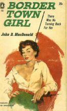 John D. MacDonald: Border Town Girl