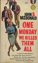 John D. MacDonald: One Monday We Killed Them All
