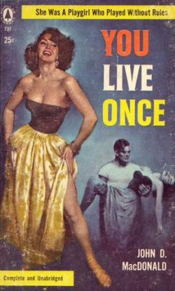 John D. MacDonald: You Live Once