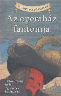 Az operaház fantomja - Klasszikusok könnyedén