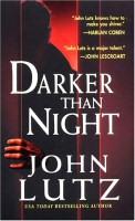 John Lutz: Darker Than Night