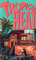 John Lutz: Tropical Heat