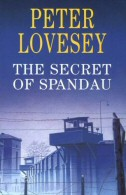 Peter Lovesey: The Secret of Spandau