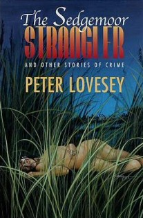 Peter Lovesey: The Sedgemoor Strangler