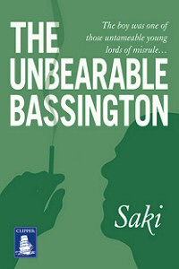 Saki: The Unbearable Bassington