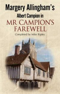 Margery Allingham: Mr. Campion's Farewell