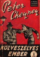 Peter Cheyney: Közveszélyes ember