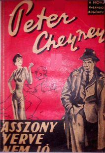 Peter Cheyney: Az asszony verve nem jó