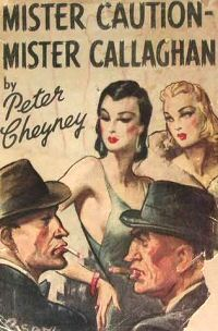 Peter Cheyney: Mister Caution - Mister Callaghan