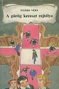 Pierre Véry: A görög kereszt rejtélye